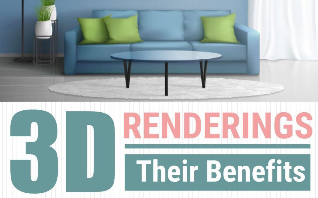 Benefits of 3D Renderings (Infographic)